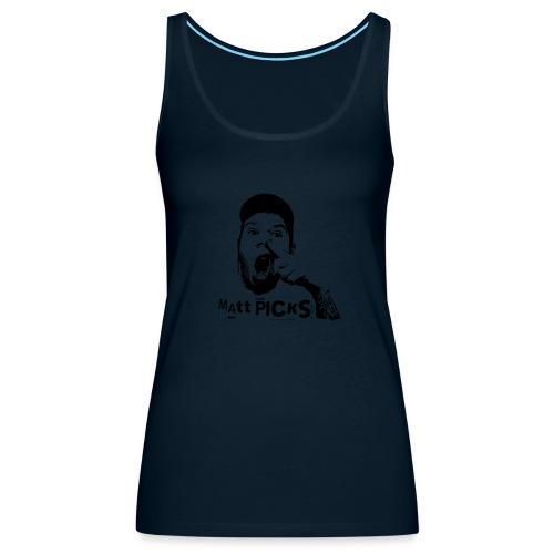Matt Picks Shirt - Women's Premium Tank Top