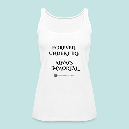 Always Immortal (black) - Women's Premium Tank Top