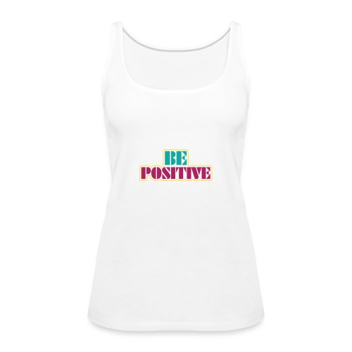 BE positive - Women's Premium Tank Top