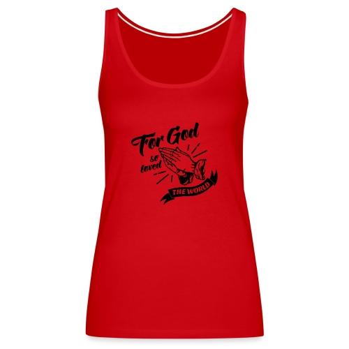 For God So Loved The World… - Alt. Design (Black) - Women's Premium Tank Top