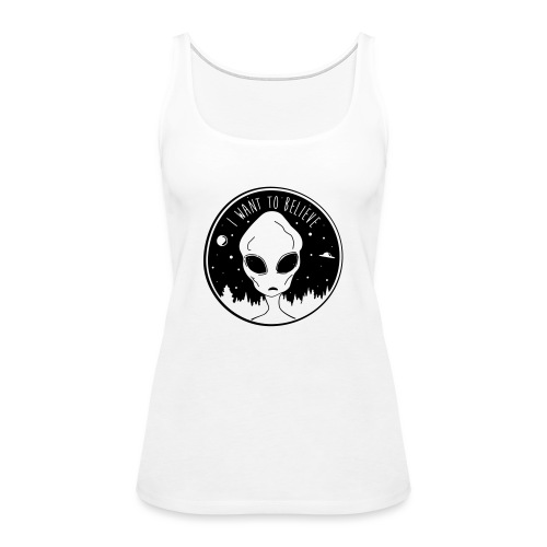 I Want To Believe - Women's Premium Tank Top