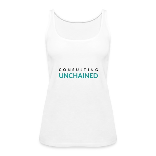 Consulting Unchained - Women's Premium Tank Top