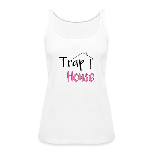 Trap House inspired by 2 Chainz. - Women's Premium Tank Top