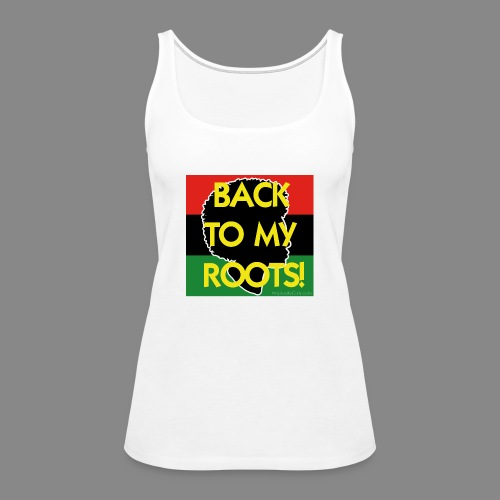 Back To My Roots - Women's Premium Tank Top
