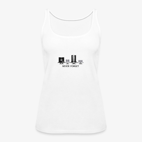 Never forget - Women's Premium Tank Top