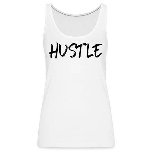 Hustle - Women's Premium Tank Top