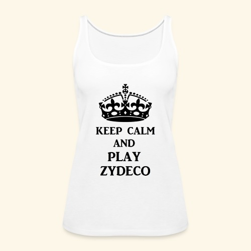 keep calm play zydeco blk - Women's Premium Tank Top