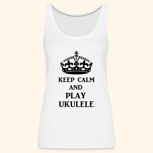 keep calm play ukulele bl - Women's Premium Tank Top
