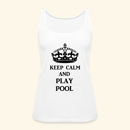 keep calm play pool blk - Women's Premium Tank Top