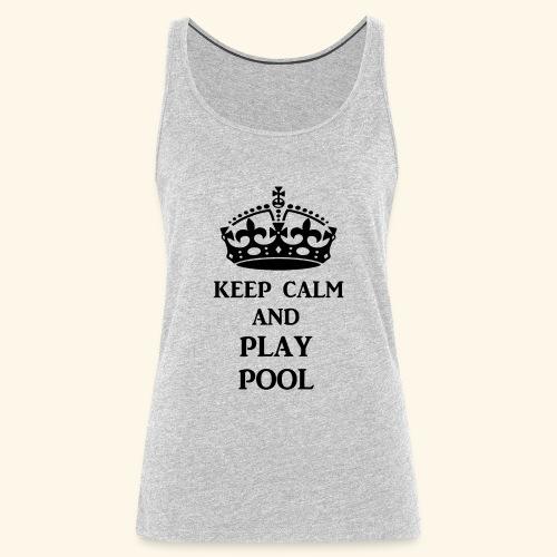 keep calm play pool blk - Women's Premium Tank Top