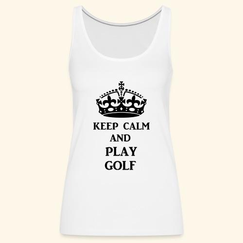 keep calm play golf blk - Women's Premium Tank Top