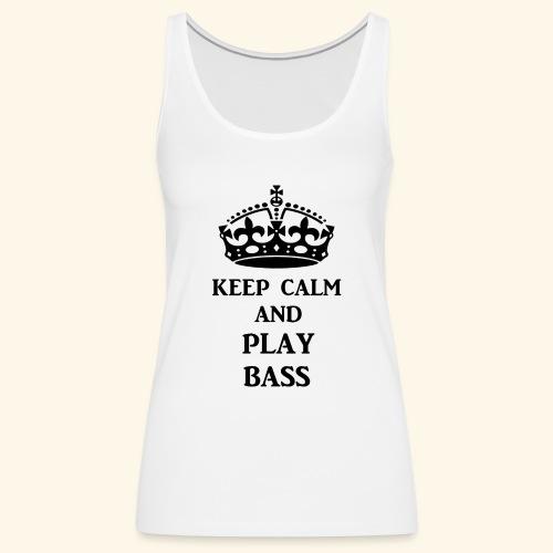 keep calm play bass blk - Women's Premium Tank Top