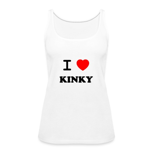 I Love Kinky - Women's Premium Tank Top