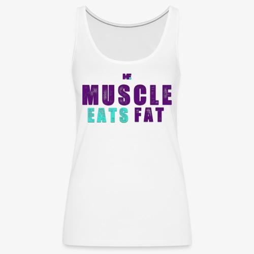 Muscle Eats Fat (Hornets Edition) - Women's Premium Tank Top
