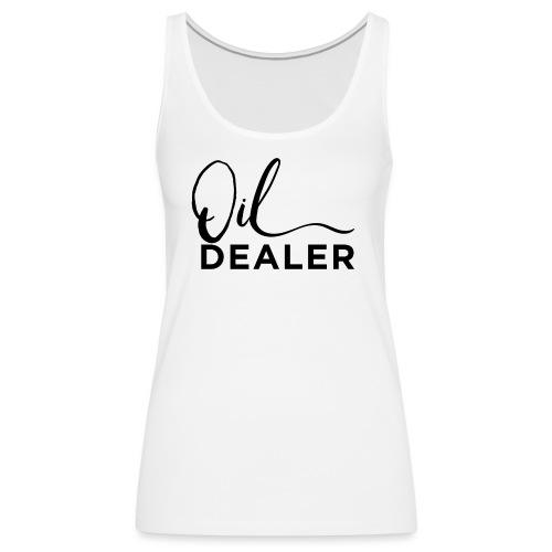 Oil Dealer - Women's Premium Tank Top