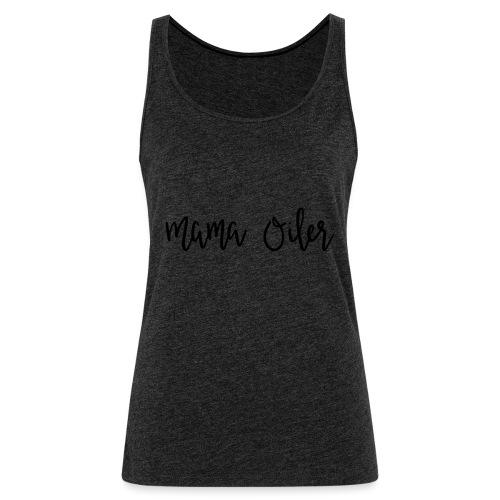 MamaOilerShirt - Women's Premium Tank Top