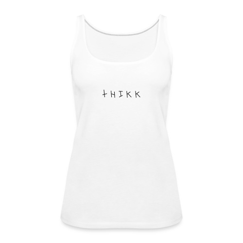 THIKK - Women's Premium Tank Top