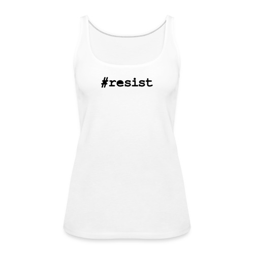 resist hashtag - Women's Premium Tank Top