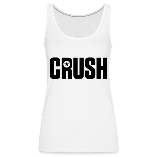 CRUSH - Women's Premium Tank Top
