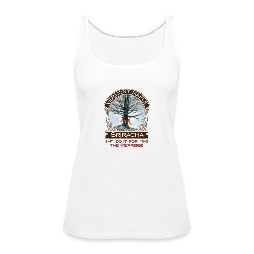 Vermont Maple Sriracha - Women's Premium Tank Top