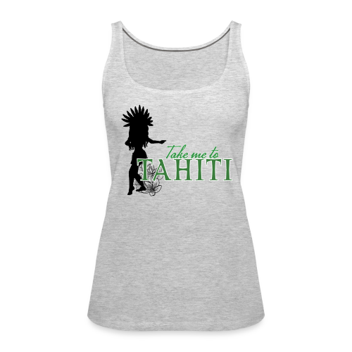 Take me to Tahiti - Women's Premium Tank Top