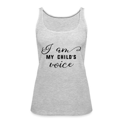 I am my child's voice - Women's Premium Tank Top