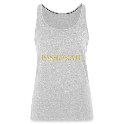 PASSIONATE - Women's Premium Tank Top