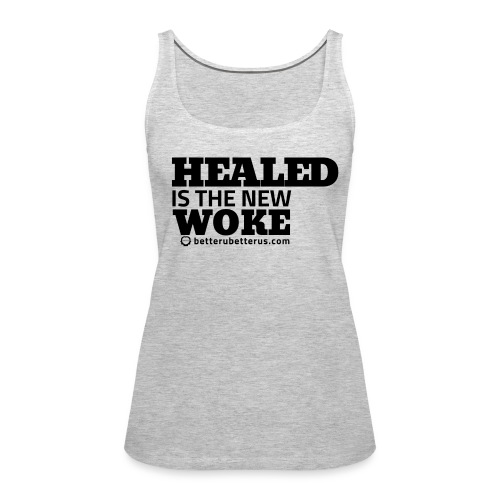 Healed Is Woke - Women's Premium Tank Top