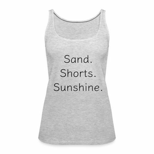Sand Short Sunshine - Women's Premium Tank Top