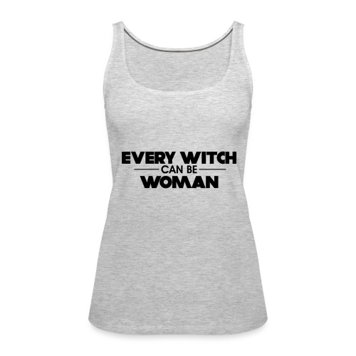 EVERY WITCH CAN BE WOMAN - Women's Premium Tank Top