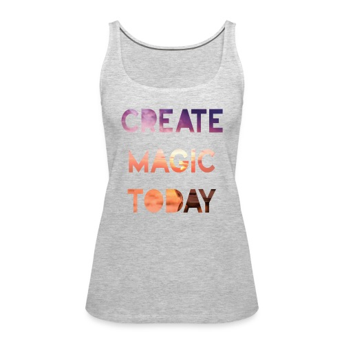 Create Magic Today - Sunset - Women's Premium Tank Top
