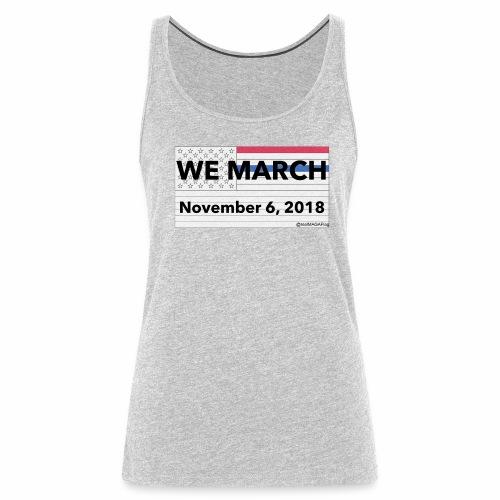 WeMarch11062018 - Women's Premium Tank Top
