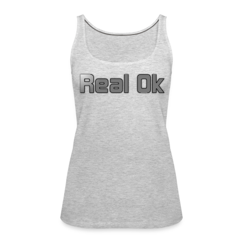 Real Ok version 2 - Women's Premium Tank Top