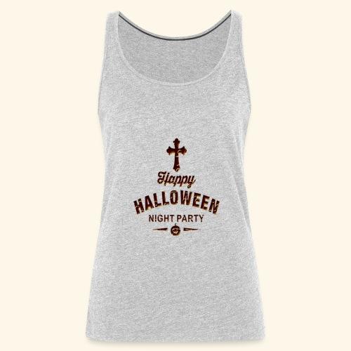 happy hallowen day ,Halloween night party - Women's Premium Tank Top