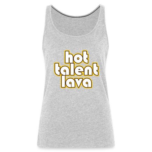 Hot Talent Lava - White Letters - Women's Premium Tank Top