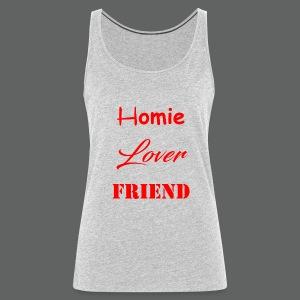 Homie Lover Friend - Women's Premium Tank Top