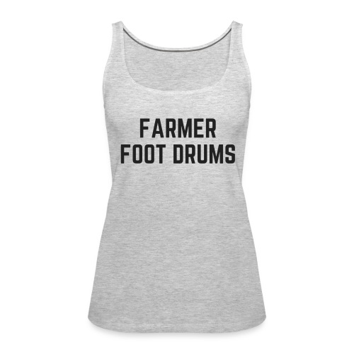 Farmer Foot Drums All Caps - Women's Premium Tank Top