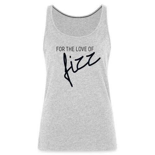 LOVE OF FIZZ - Women's Premium Tank Top