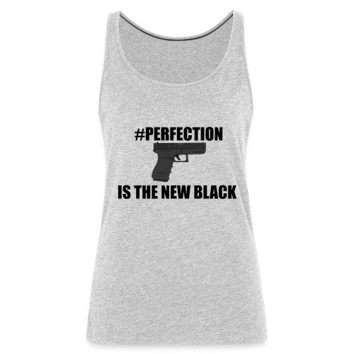 #Perfection Is The New Black - Women's Premium Tank Top