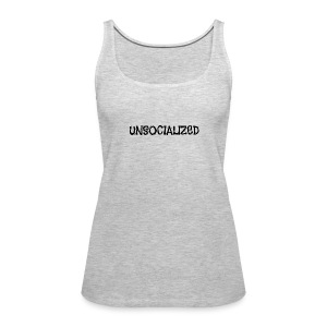 Unsocialized - Women's Premium Tank Top