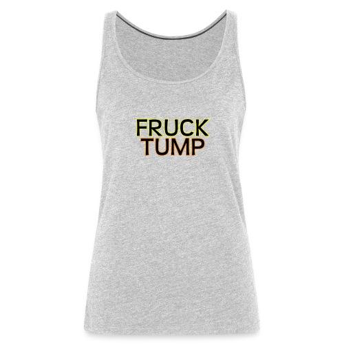 fruck tump - Women's Premium Tank Top