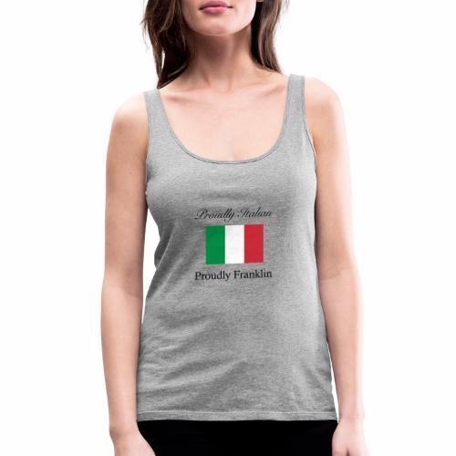 Proudly Italian, Proudly Franklin - Women's Premium Tank Top