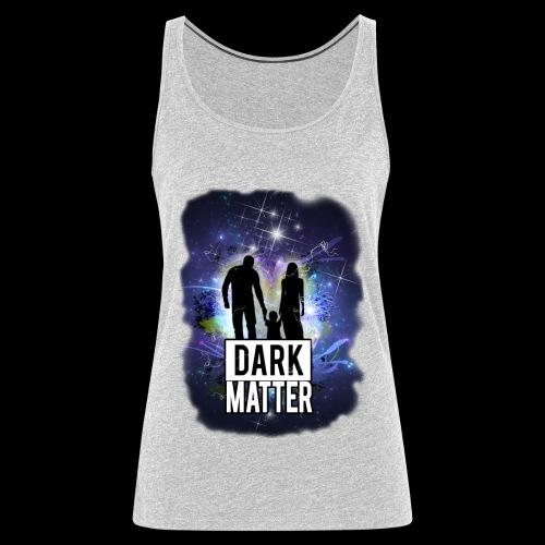 Dark Matter - Women's Premium Tank Top