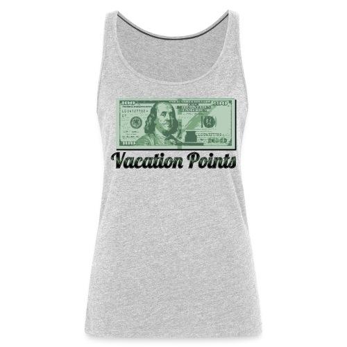 Vacation Points - Women's Premium Tank Top
