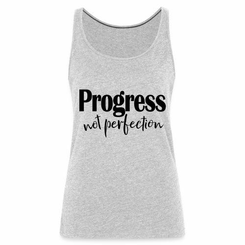Progress not perfection - Women's Premium Tank Top