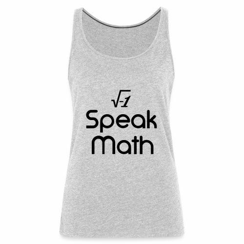 i Speak Math - Women's Premium Tank Top
