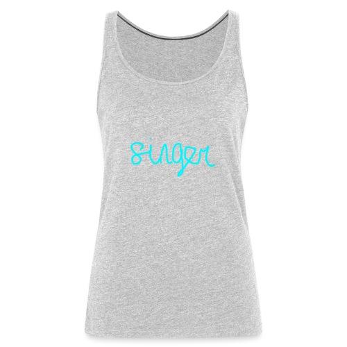 SINGER - Women's Premium Tank Top