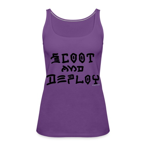 Scoot and Deploy - Women's Premium Tank Top