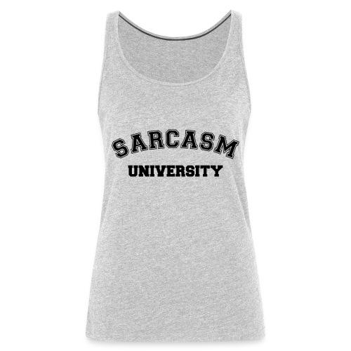 Sarcasm University - Women's Premium Tank Top
