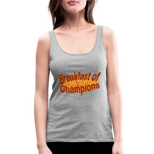 Breakfast of Champions - Women's Premium Tank Top